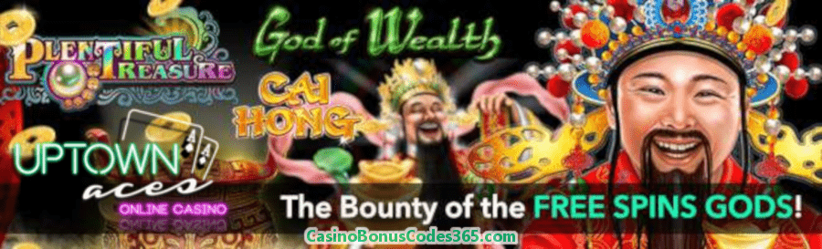 Uptown Aces 350 FREE Spins Gods Pack RTG Plentiful Treasure God of Wealth Cai Hong