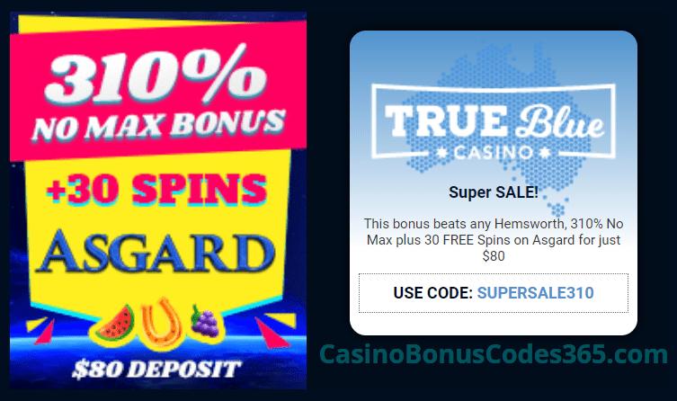 True Blue Casino SuperSale 310% No Max Bonus plus 30 FREE Spins on RTG Asgard Special Offer