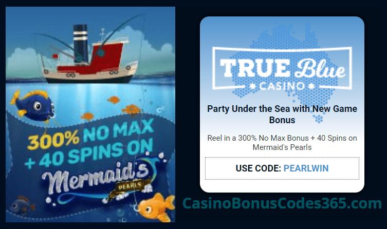 True Blue Casino Under the Sea 300% No Max Bonus plus 40 FREE RTG Mermaid's Pearls Spins Special Deal