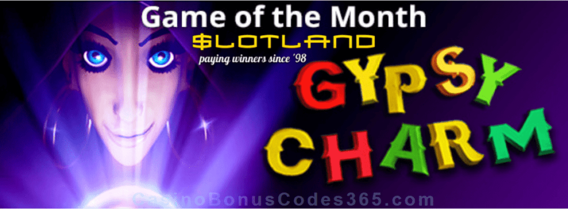 Slotland Casino July Game of the Month Gypsy Charm