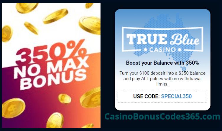 True Blue Casino 350% No Max Special Promo