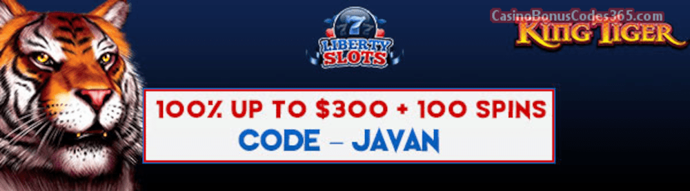 Liberty Slots 100% up to $300 plus 100 WGS King Tiger FREE Spins Special Welcome Bonus