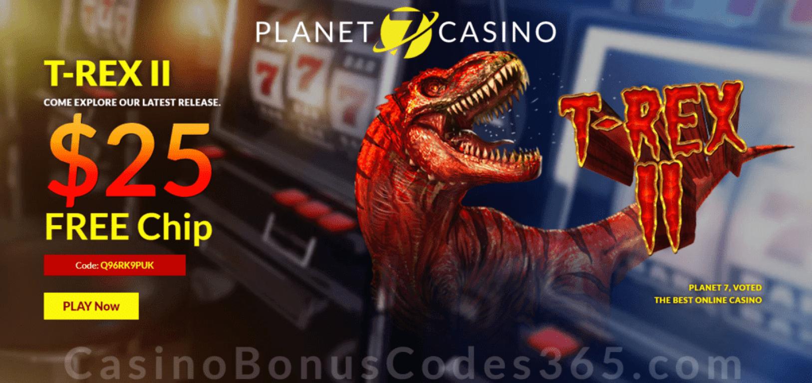 Planet 7 Casino $25 No Deposit FREE Chip Special Deal RTG T-Rex II