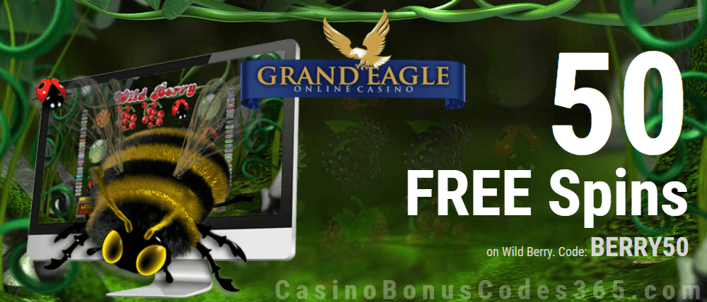 Grand Eagle Casino 50 FREE Spins on Wild Berry Exclusive Deal