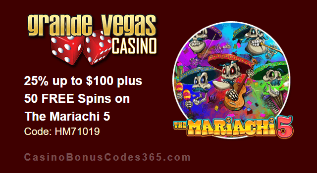 Grande Vegas Casino 25% up to $100 plus 50 FREE RTG The Mariachi 5 Spins Special Monday Deal
