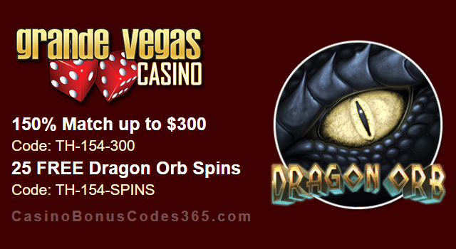 Grande Vegas Casino 150% up to $300 Bonus plus 25 FREE Spins RTG Dragon Orb Special Deal