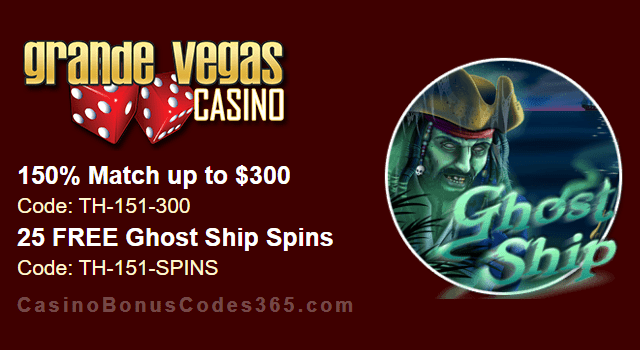 Grande Vegas Casino 150% up to $300 Bonus plus 25 FREE RTG Ghost Ship Spins Special Thursday Offer