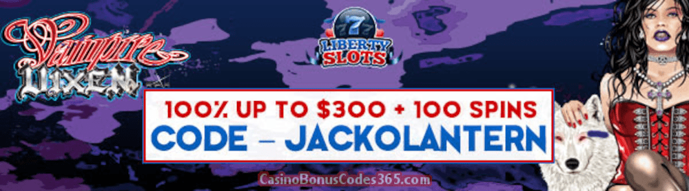Liberty Slots 100% up to $300 plus 100 FREE Spins on WGS Vampire Vixen Special Welcome Package