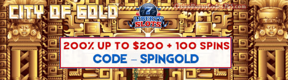 Liberty Slots 200% Match Bonus up to $200 Bonus plus 100 FREE Spins on WGS City of Gold Special Welcome Promo