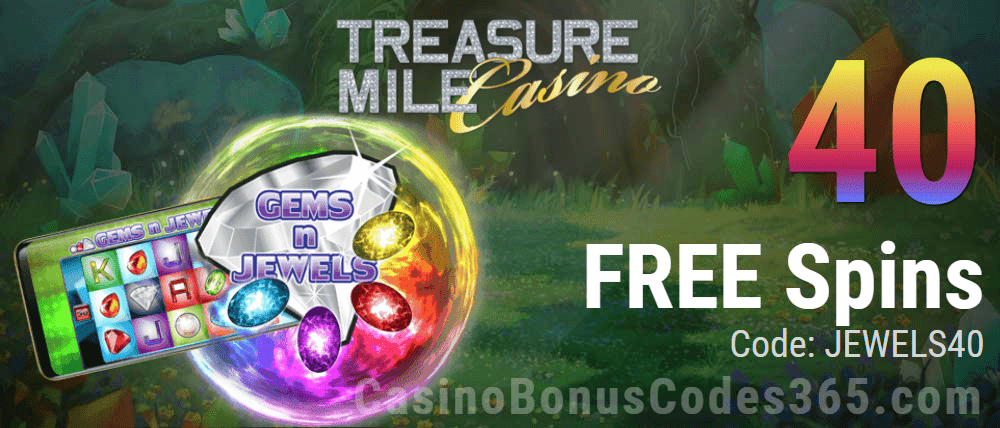 Treasure Mile Casino Exclusive 40 FREE Saucify Gems N Jewels Spins Deal