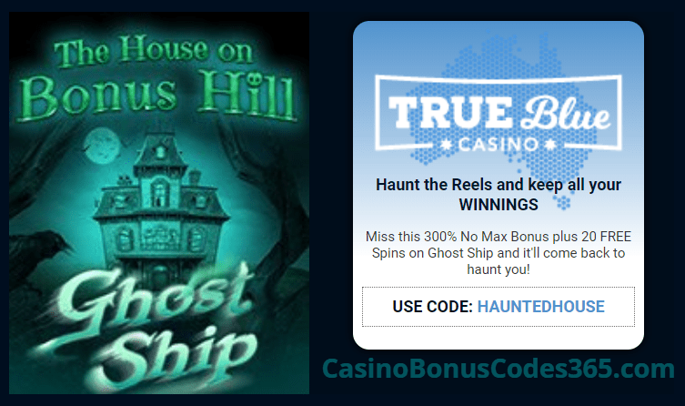 True Blue Casino 300% No Max Bonus plus 20 FREE RTG Ghost Ship Spins Trick or Treat Special Deal