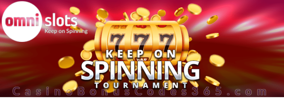 Omni Slots Keep On Spinning Tournament
