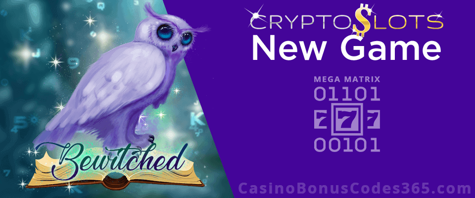 CryptoSlots Bewitched New Game Bonus
