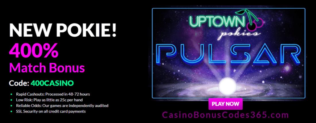 Uptown Pokies RTG Pulsar 400% Welcome Bonus
