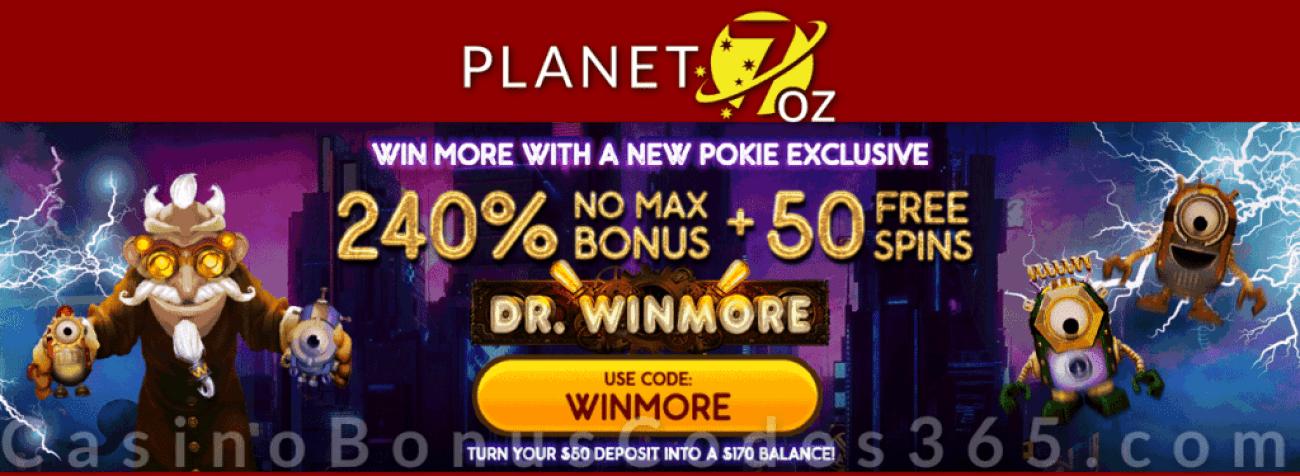 Planet 7 OZ Casino 240% No Max Bonus plus 50 FREE Spins Dr. Winmore New RTG Game Special Deal