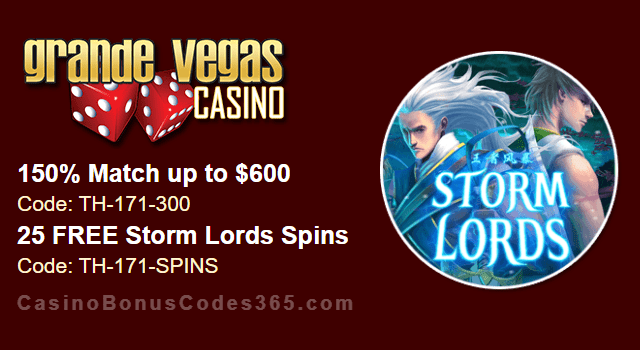Grande Vegas Casino 150% up to $600 Bonus plus 25 FREE Spins on RTG Storm Lords Special Deal