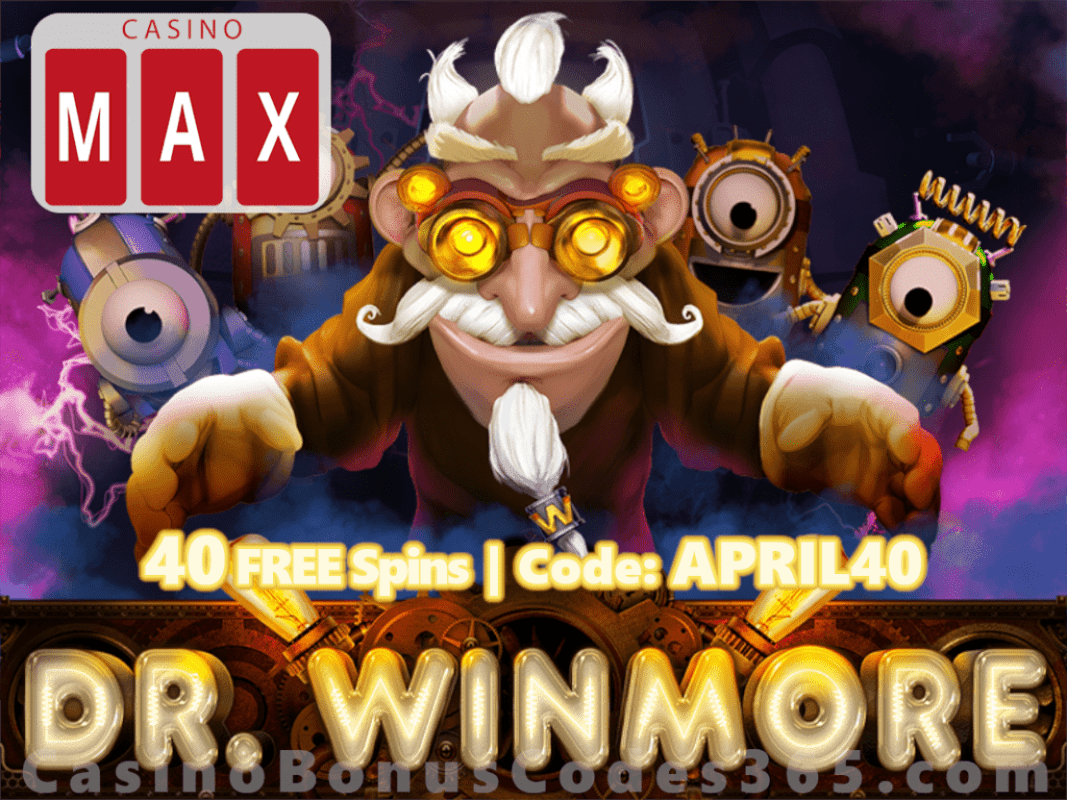 Casino Max RTG Dr. Winmore 40 FREE Spins Special April Daily Promo
