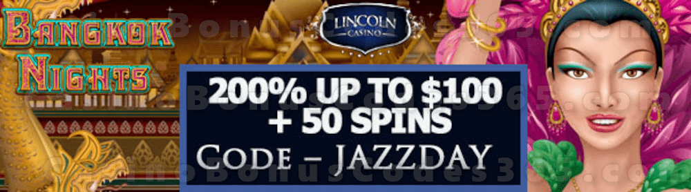 Lincoln Casino 200% up to $100 Bonus plus 50 FREE Saucify Bangkok Nights Spins Special Welcome Deal