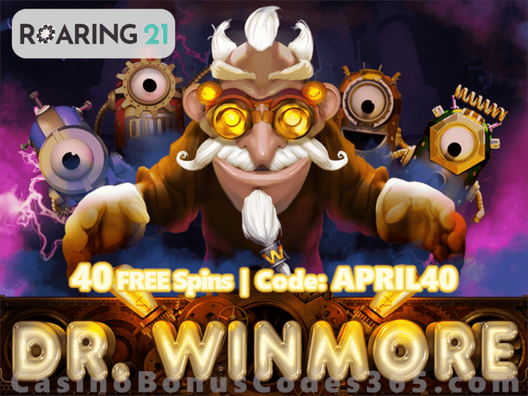 Roaring 21 RTG Dr. Winmore 40 FREE Spins April Special Daily Deal