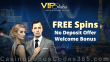 VIP Stakes Exclusive No Deposit FREE Spins Sign Up Offer
