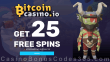 BitcoinCasino.io 25 FREE Spins Welcome Offer