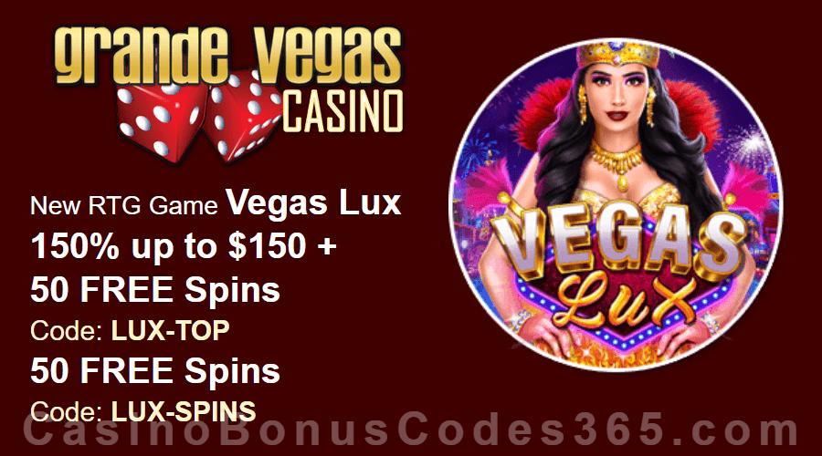 Grande Vegas Casino 150% Bonus plus 150 FREE Spins on RTG Vegas Lux New Game Special Offer
