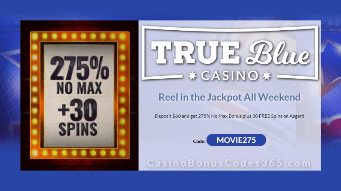 True Blue Casino Special Movie Marathon Weekend 275% No Max Bonus plus 30 FREE Asgard Spins Promo