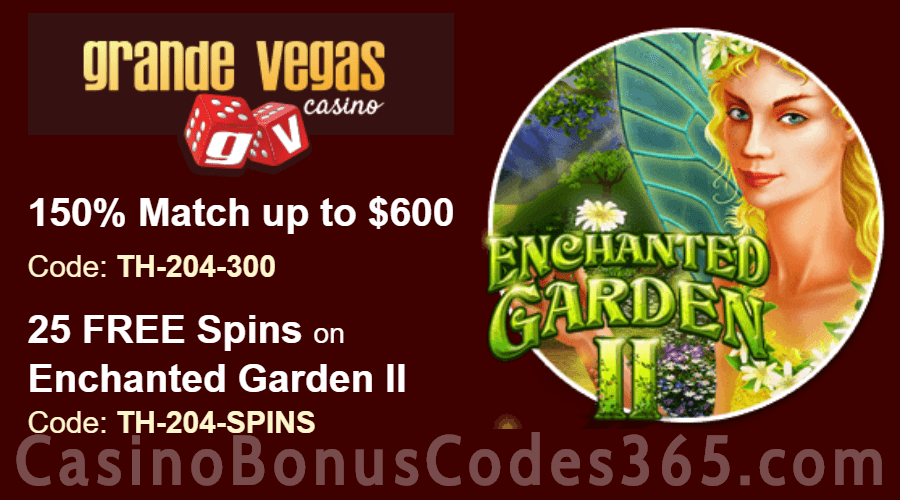 Grande Vegas Casino 150% up to $600 Bonus plus 25 FREE RTG Enchanted Garden II Spins Special Deal