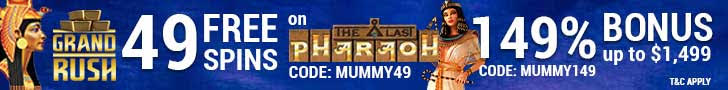 Grand Rush 49 FREE The Last Pharaoh Spins plus 149% Match Welcome Bonus