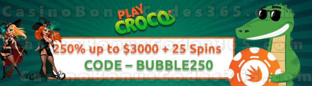 PlayCroco 250% up to $3000 Bonus plus 25 FREE Spins on RTG Bubble Bubble 2 New Players Special Offer