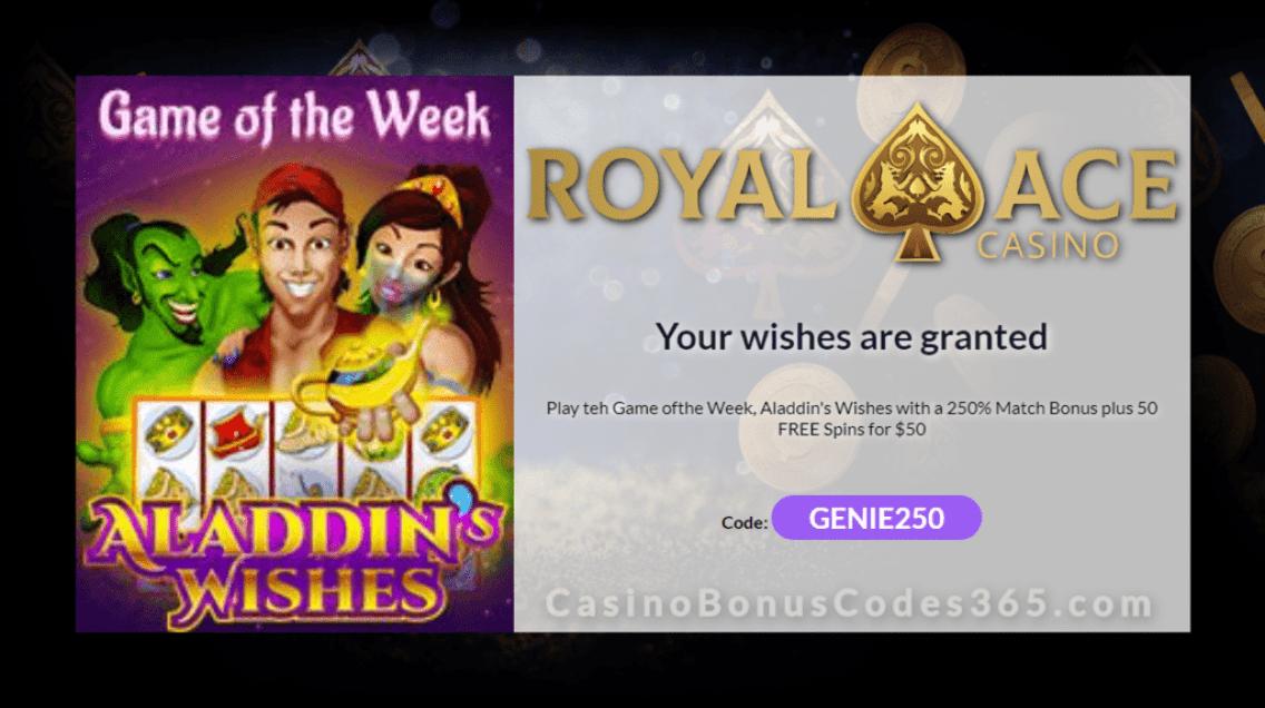 Royal Ace Casino 250% No Max Bonus plus 50 FREE Aladdin's Wishes Spins Special Promo