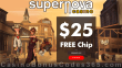 Supernova Casino $25 FREE Chip Exclusive No Deposit Offer