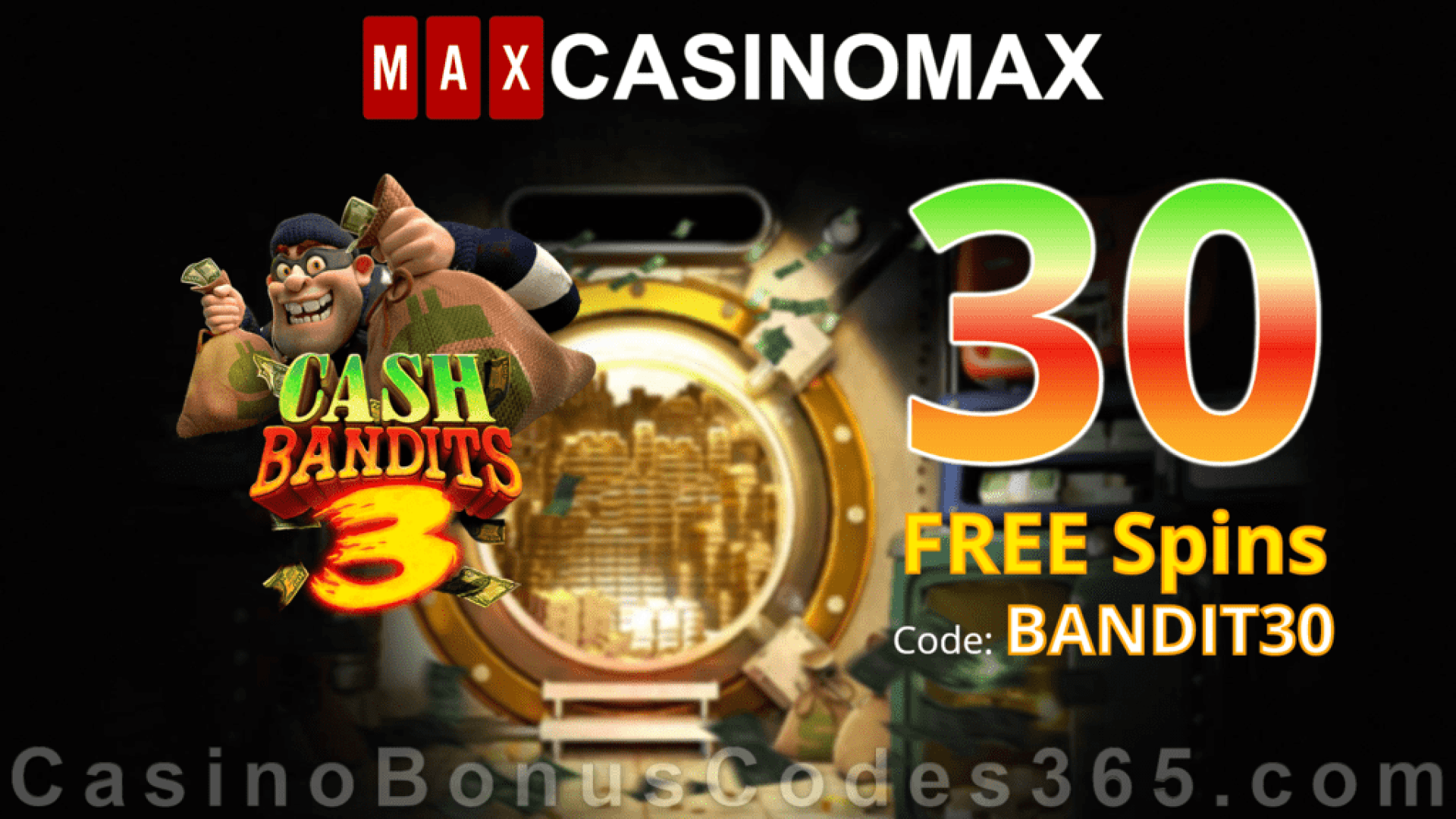 Casino Max New RTG Game Cash Bandits 3 30 FREE Spins Special Deal