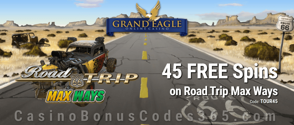Grand Eagle Casino 45 FREE Saucify Road Trip Max Ways Spins Special No Deposit Offer