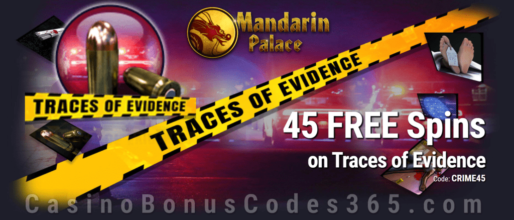 Mandarin Palace Online Casino 45 FREE Spins on Saucify Traces of Evidence Special no Deposit Deal
