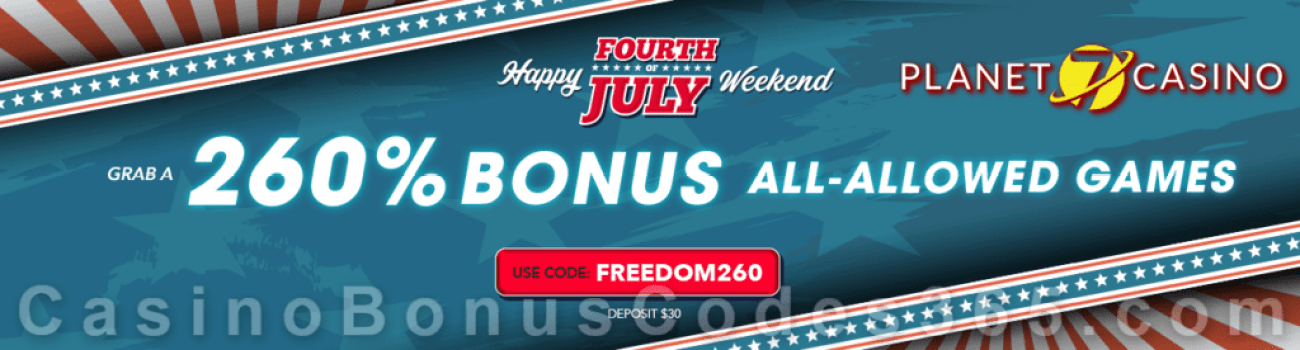 Planet 7 Casino Fourth of July 260% Jackpot No Max Bonus