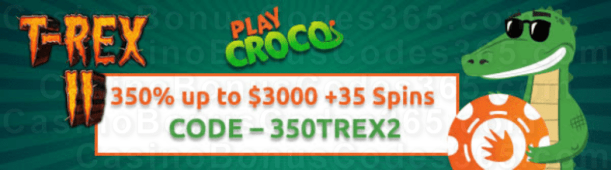 PlayCroco 350% Match up to $3000 plus 35 FREE Spins on RTG T-Rex II Welcome Bonus