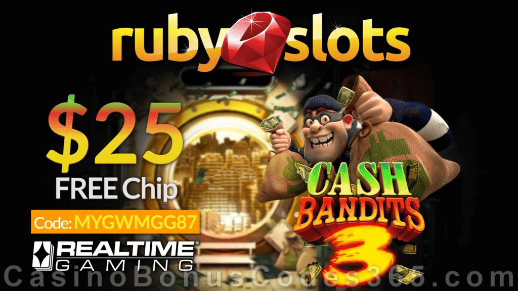 Rubyslots New Rtg Game Cash Bandits 3 25 Free Chip No Deposit