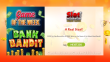 Slot Madness Game of the Week Special Deal 250% No Max Bonus plus 50 FREE NuWorks Bank Bandit Spins
