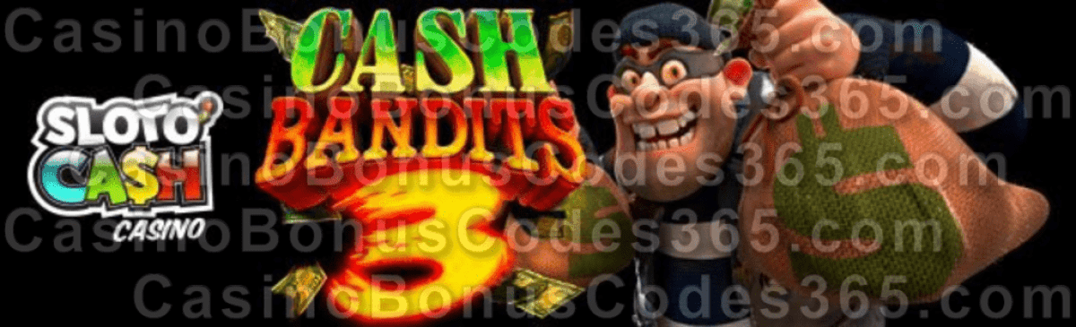 SlotoCash Casino New RTG Game Cash Bandits 3 is Launching Soon