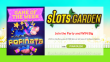 Slots Garden 250% No Max Bonus plus 50 FREE Spins on RTG Popiñata Special Game of the Week Offer