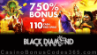 Black Diamond Casino 750% Match Bonus plus 150 FREE Spins on Top Welcome Package