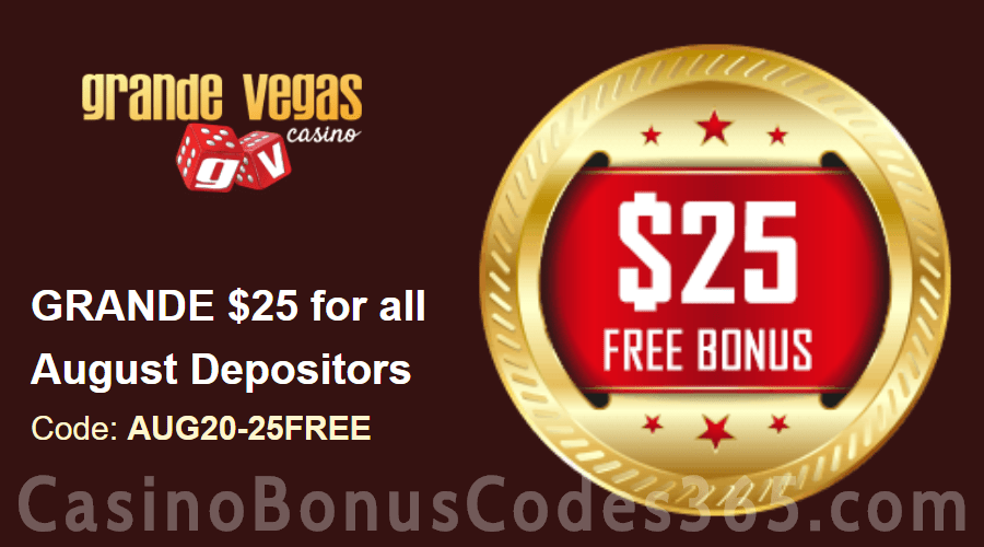 Grande Vegas Casino August Extra $25 FREE Chip Monthly Special Promo