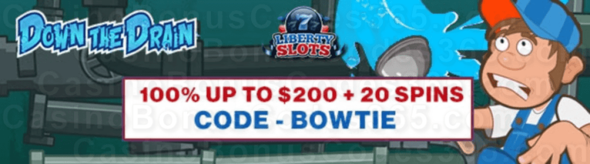 Liberty Slots 100% Match Bonus up to $200 plus 20 FREE Spins on WGS Down the Drain New Players Special Offer