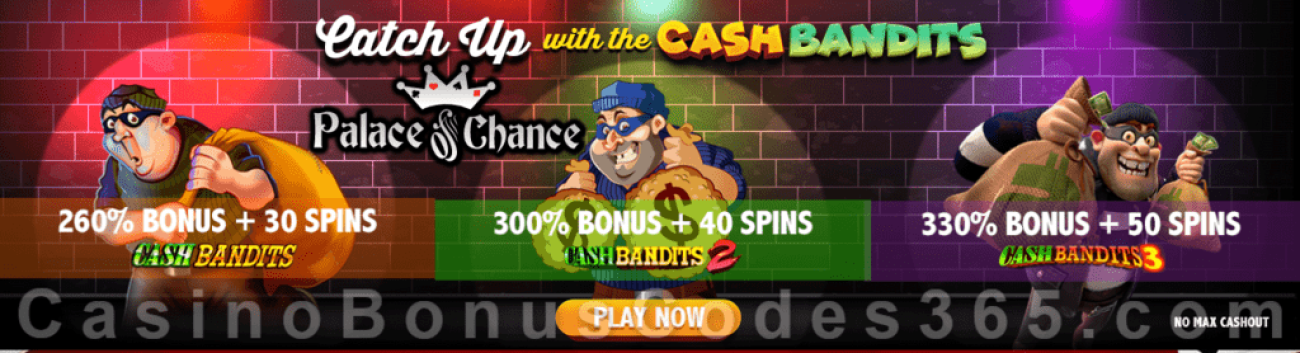 Palace of Chance Casino Catch the RTG Cash Bandits Special Deal Cash Banidts 2 Cash Bandits 3