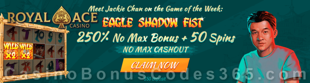 Royal Ace Casino Game of the Week 250% No Max Bonus plus 50 FREE RTG Eagle Shadow Fist Spins Special Promotion