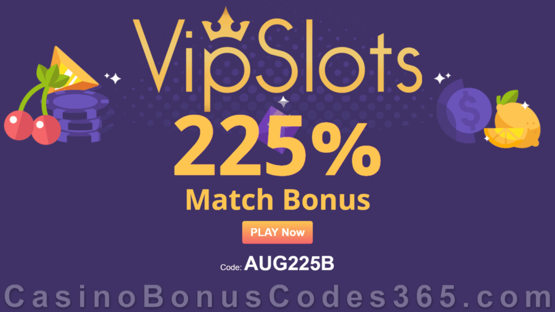 VipSlots Casino August 225% Match Bonus Special Deal