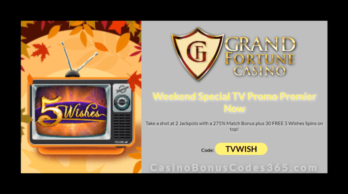 Grand Fortune Casino 250% Match plus 30 FREE RTG 5 Wishes Spins Weekend TV Special Deal