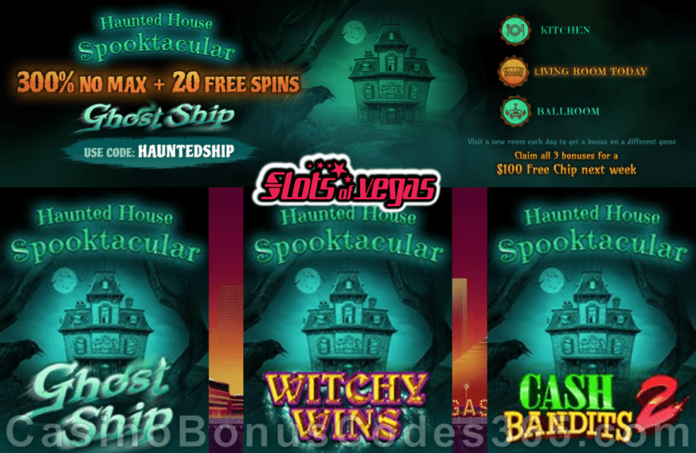 Slots of Vegas Haunted House Spooktacular 300% No Max Bonus plus 20 FREE Spins on top Halloween Super Weekend Offer RTG Witchy Wins Cash Bandits 2 Ghost Ship