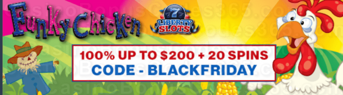 Liberty Slots 100% Match Bonus up to $200 Bonus plus 20 FREE Spins on WGS Funky Chicken Special Welcome Package